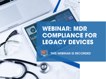 Webinar: MDR Compliance for Legacy Devices